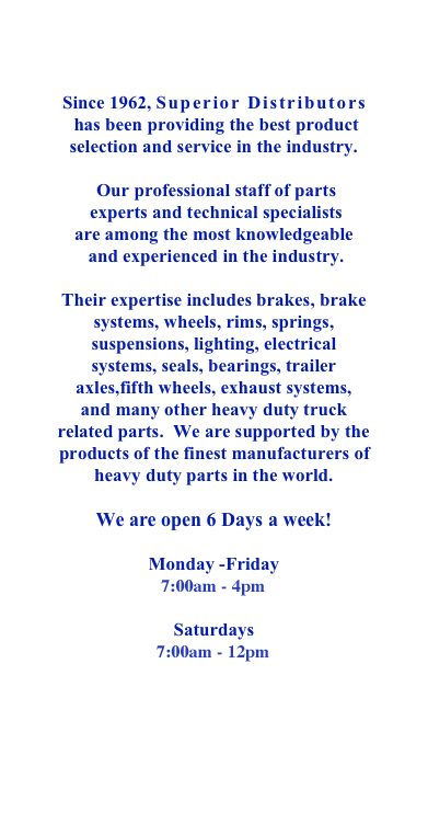 Since 1962, Superior Distributors